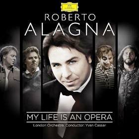 Alagna - My-Life-Is-An-Opera