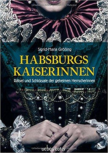 BuchCover  Größing  Habsburgs Kaiserinnen